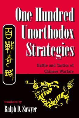 One Hundred Unorthodox Strategies: Battle And Tactics Of Chinese Warfare