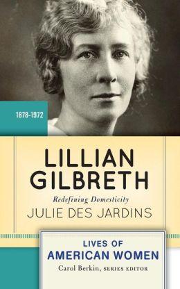 Lillian Gilbreth: Redefining Domesticity