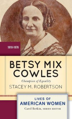 Betsy Mix Cowles: Champion of Equality