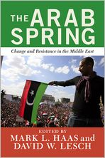 The Arab Spring: Change and Resistance in the Middle East
