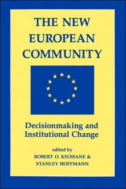 New European Community: Decisionmaking and Institutional Change