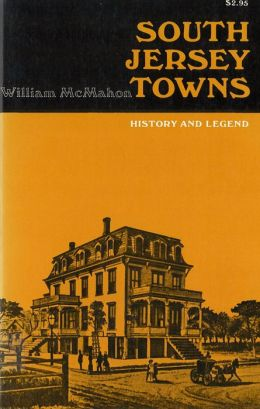 South Jersey Towns: History and Legends