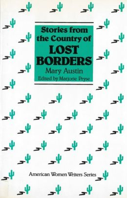Stories from the Country of Lost Borders by Mary Austin