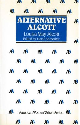 Alternative Alcott by Louisa May Alcott