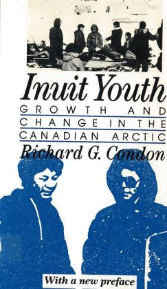 Inuit Youth: Growth and Change in the Canadian Arctic