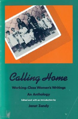 Calling Home: Working-Class Women's Writings