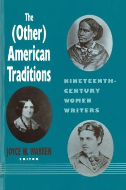 The (Other) American Traditions: Nineteenth-Century Women Writers