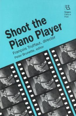 Shoot the Piano Player: Francois Truffaut, Director