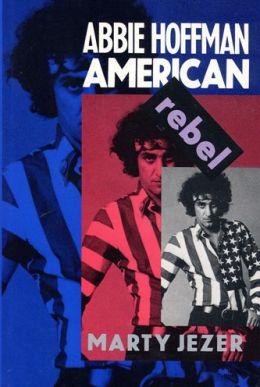 Abbie Hoffman: American Rebel