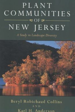 Plant Communities of New Jersey: A Study in Landscape Diversity