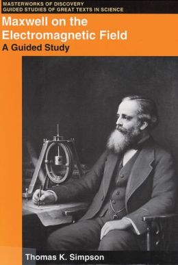 Maxwell on the Electromagnetic Field: A Guided Study
