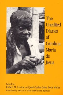 The Unedited Diaries of Carolina Maria De Jesus