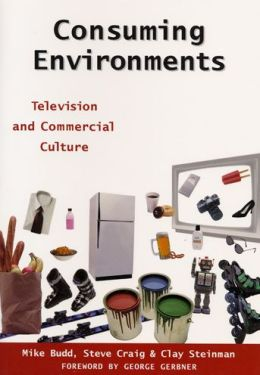 Consuming Environments: Television and Commercial Culture