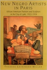 New Negro Artists in Paris: African American Painters and Sculptors in the City of Light, 1922-1934