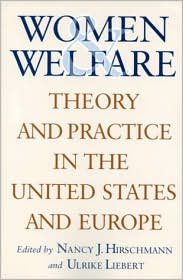 Women and Welfare: Theory and Practice in the United States and Europe