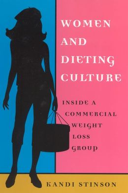Women and Dieting Culture: Inside a Commercial Weight Loss Group