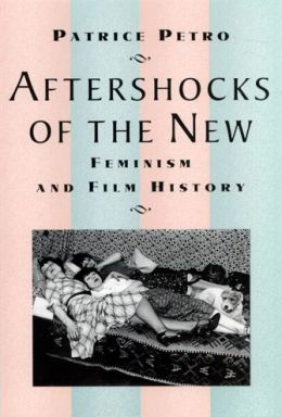 Aftershocks of the New: Feminism and Film History