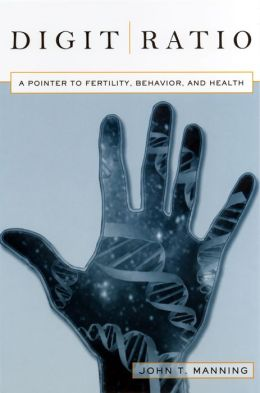 Digit Ratio: A Pointer to Fertility, Behavior, and Health