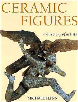 Ceramic Figures: A Directory of Artists