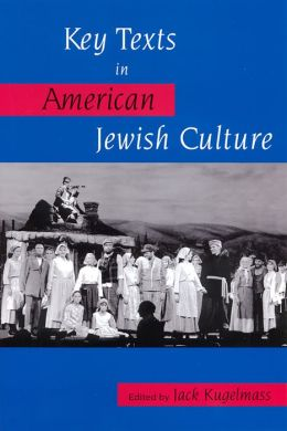 Key Texts in American Jewish Culture