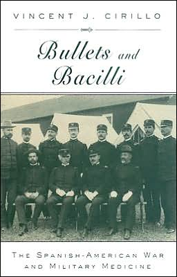 Bullets and Bacilli: The Spanish-American War and Military Medicine