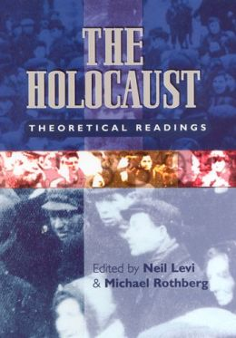 The Holocaust: Theoretical Readings