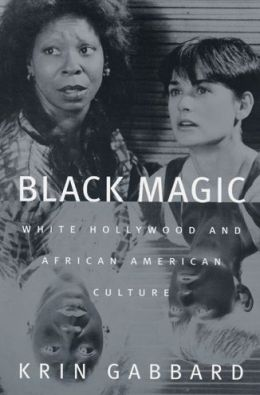 Black Magic: White Hollywood and African American Culture