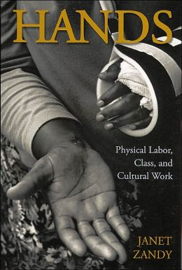 Hands: Physical Labor, Class, and Cultural Work