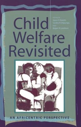 Child Welfare Revisited: An Africentric Perspective