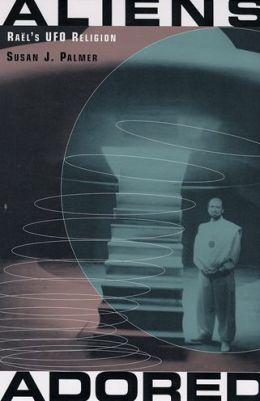 Aliens Adored: Rael's UFO Religion