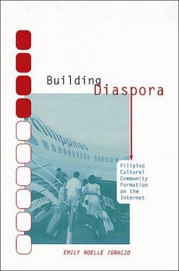 Building Diaspora: Filipino Cultural Community Formation on the Internet