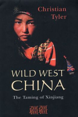 Wild West China: The Taming of Xinjiang