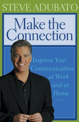 Make the Connection: Improve Your Communication at Work and at Home