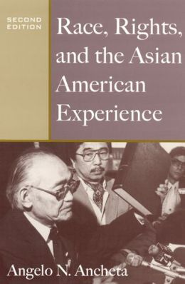Race, Rights, and the Asian American Experience: Race, Rights, and the Asian American Experience, second edition