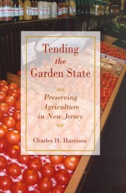 Tending the Garden State: Preserving Agriculture in New Jersey