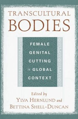 Transcultural Bodies: Female Genital Cutting in Global Context
