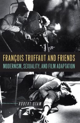 François Truffaut and Friends: Modernism, Sexuality, and Film Adaptation