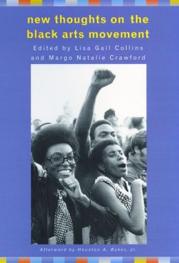 New Thoughts on the Black Arts Movement
