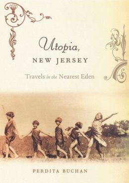 Utopia, New Jersey: Travels in the Nearest Eden