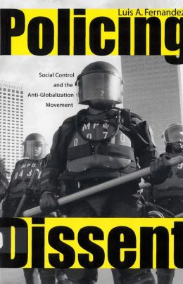 Policing Dissent: Social Control and the Anti-Globalization Movement
