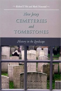 New Jersey Cemeteries and Tombstones: History in the Landscape