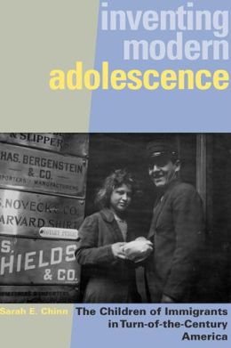 Inventing Modern Adolescence: The Children of Immigrants in Turn-of-the-Century America