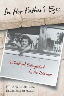 In Her Father's Eyes: A Childhood Extinguished by the Holocaust