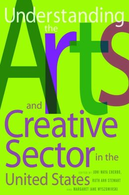 Understanding the Arts and Creative Sector in the United States: Understanding the Arts and Creative Sector in the United States, Revised Edition