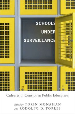 Schools Under Surveillance (Critical Issues in Crime and Society Series)