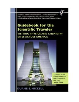Guidebook for the Scientific Traveler: Visiting Physics and Chemistry Sites Across America