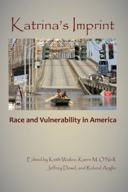 Katrina's Imprint: Race and Vulnerability in America