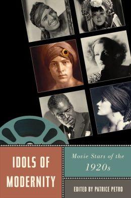 Idols of Modernity: Movie Stars of the 1920s