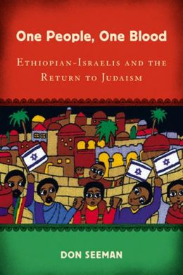 One People, One Blood: Ethiopian-Israelis and the Return to Judaism