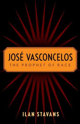 Jose Vasconcelos: The Prophet of Race